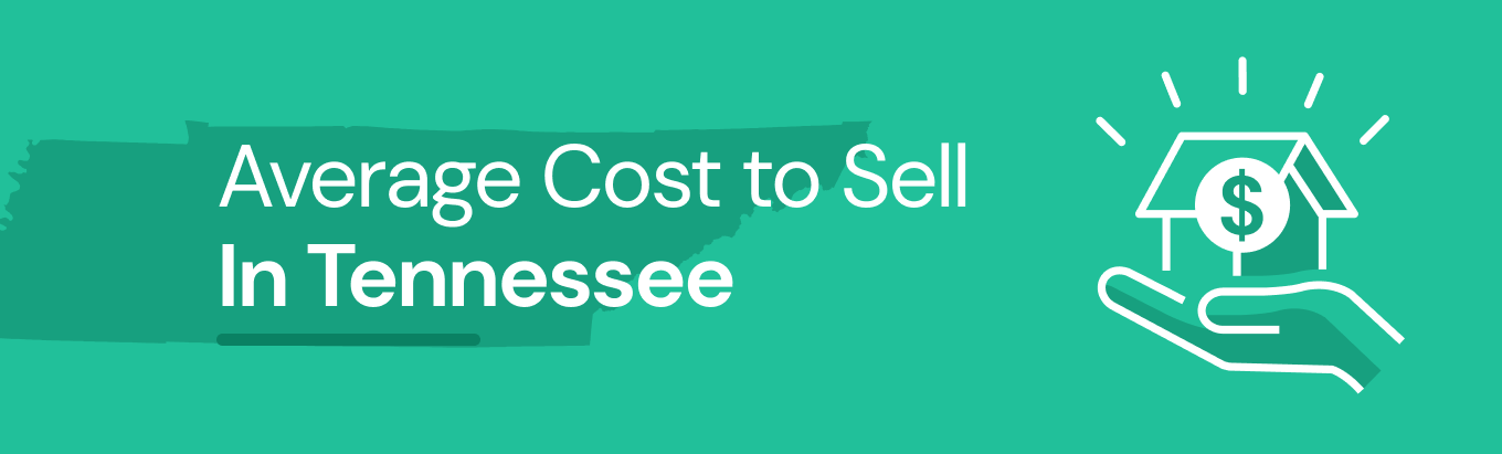 Find out the average cost of selling a house in Tennessee