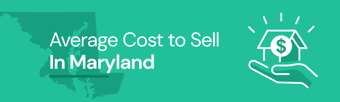 Find out the average cost of selling a house in Maryland