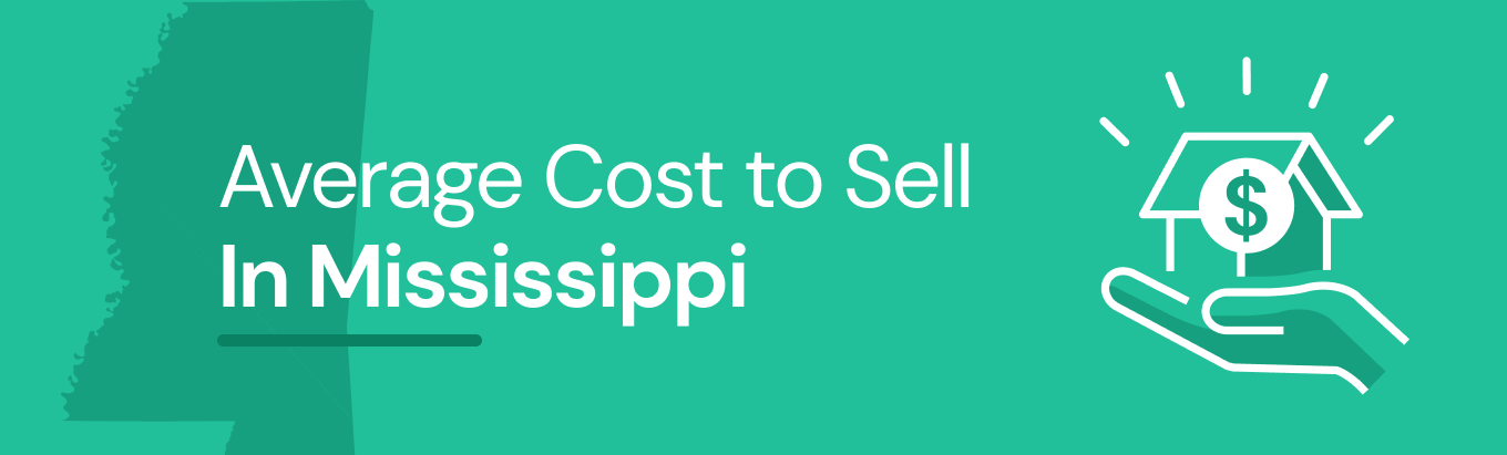 Find out the average cost of selling a house in Mississippi
