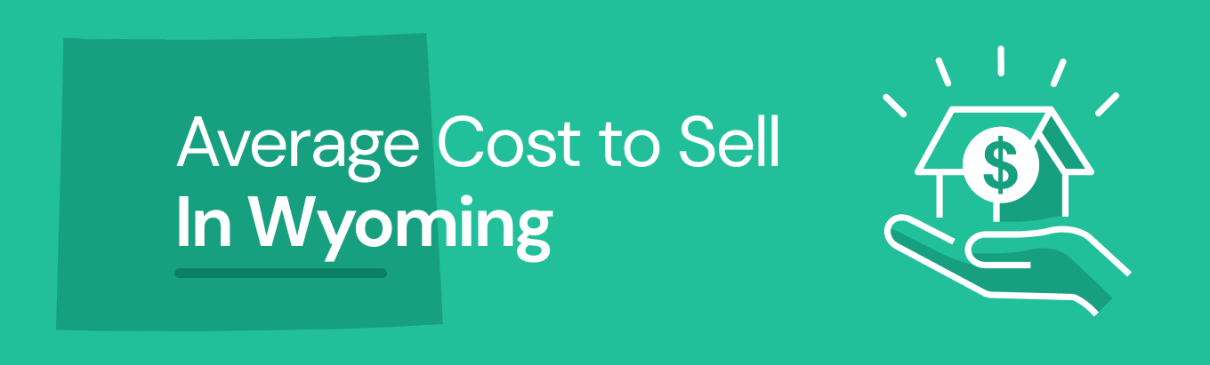 Find out the average cost of selling a house in Wyoming