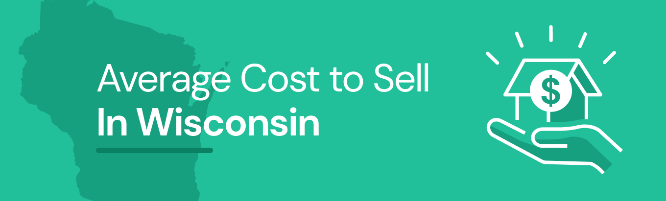 Find out the average cost of selling a house in Wisconsin