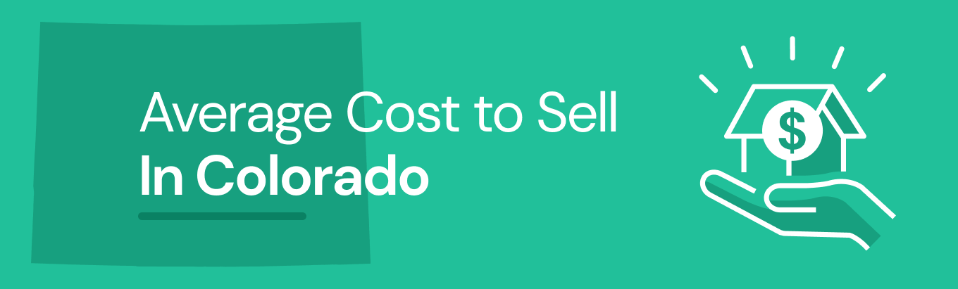 Find out the average cost of selling a house in Colorado