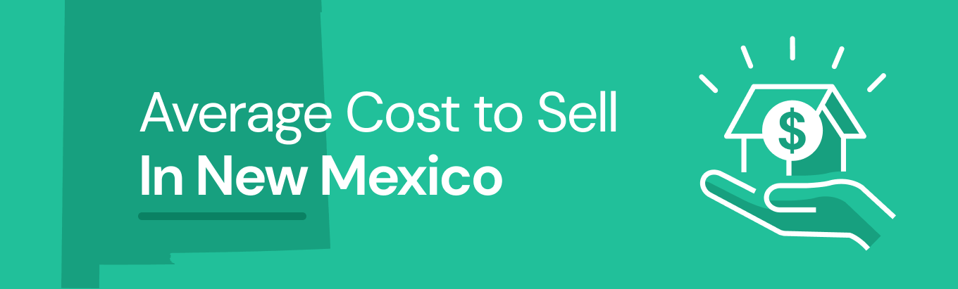 Find out the average cost of selling a house in New Mexico