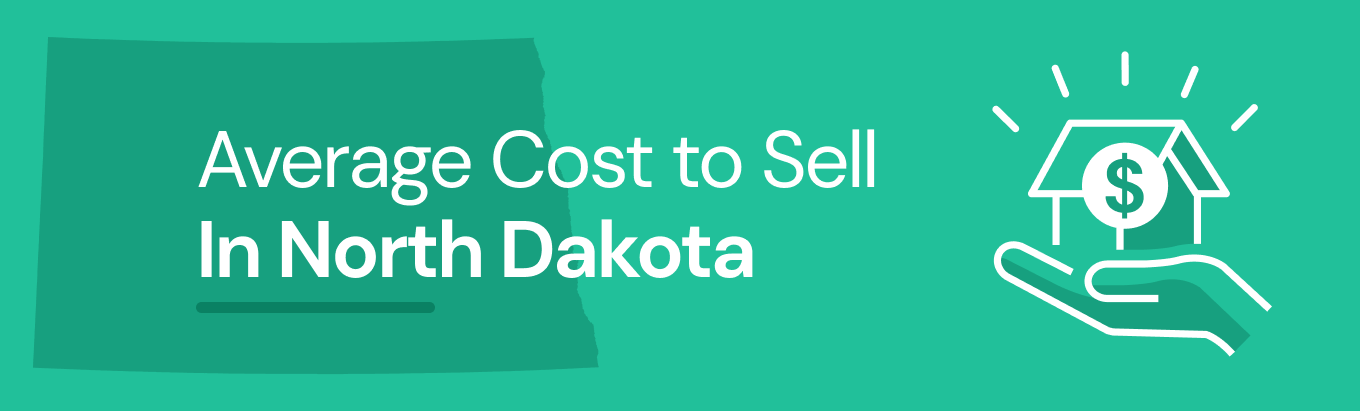 Find out the average cost of selling a house in North Dakota