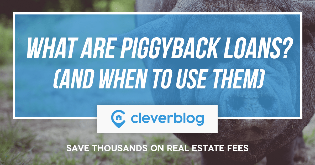 what are piggy back loans and when to use them