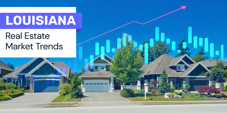 Louisiana real estate trends