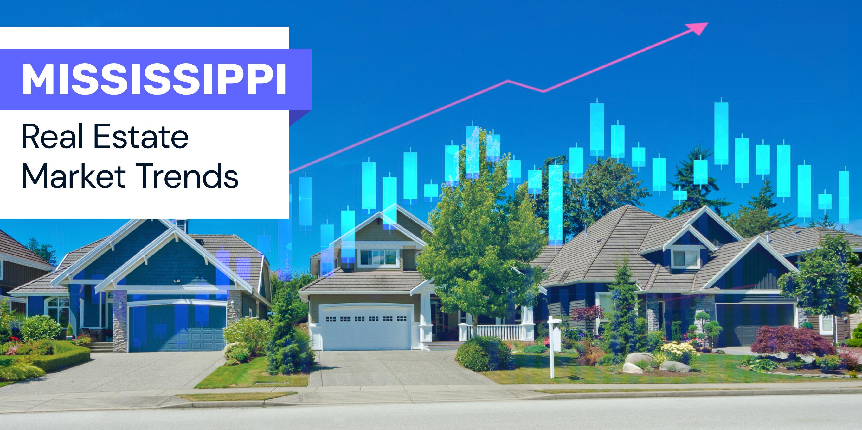 Mississippi real estate trends