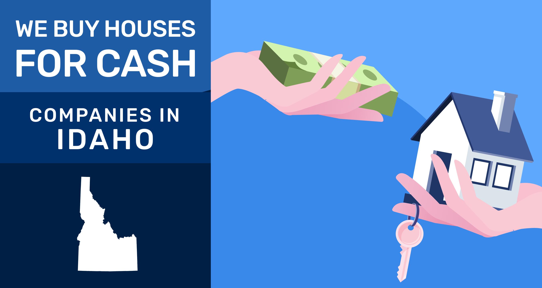 We buy houses for cash companies in Idaho