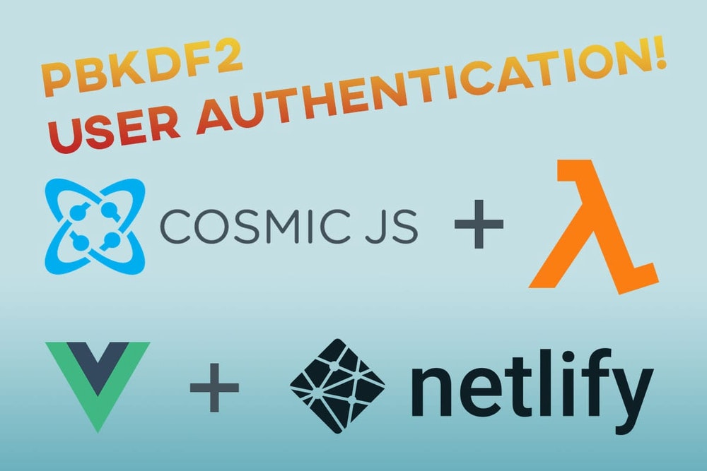 How to Build an Authentication App using Cosmic JS, Vue js, and