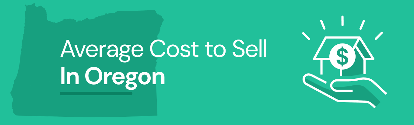 Find out the average cost of selling a house in Oregon