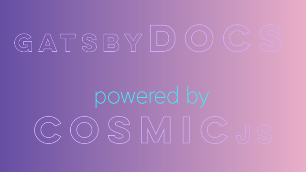 How to Build a Documentation App With Gatsby and Cosmic JS