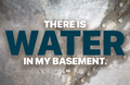There is water in my basement