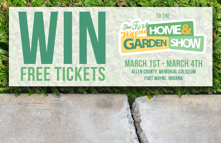 Fort Wayne Home & Garden Show Win Free Tickets