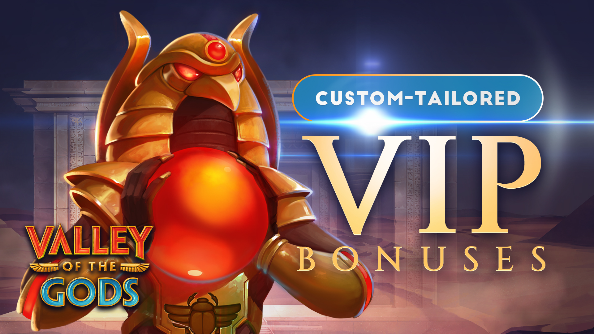 Custom-Tailored  VIP Bonuses